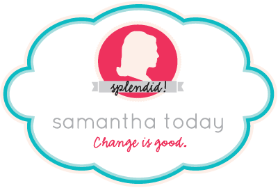 Samantha Today